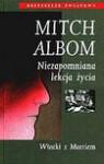 Niezapomniana lekcja życia : wtorki z Morriem - Mitch Albom