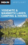 Moon Spotlight Yosemite and Mammoth Lakes Camping and Hiking - Tom Stienstra, Tom Stienstra, Ann Brown, Ann Marie Brown