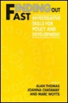 Finding Out Fast: Investigative Skills for Policy and Development - Alan Thomas