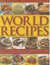 The Classic Encyclopedia of World Recipes: Over 450 Traditional Recipes from the World's Best-Loved Cuisines Shown Step by Step in Over 1500 Photographs - Sarah Ainley