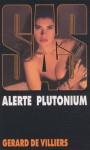 Alerte Plutonium - Gérard de Villiers
