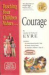 Courage [With 32 Page Illustrated Book] - Linda Eyre, Richard Eyre