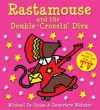 Rastamouse and the Double-Crossin' Diva. Michael de Souza and Genevieve Webster - Michael De Souza