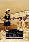 Monmouth Beach and Sea Bright (NJ) (Images of America) - Randall Gabrielan
