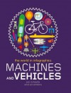 Machines and Vehicles (The World in Infographics) - Jon Richards