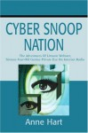 Cyber Snoop Nation: The Adventures Of Littanie Webster, Sixteen-Year-Old Genius Private EyeOn Internet Radio - Anne Hart