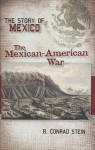 The Story of Mexico: Mexican-American War - R. Conrad Stein