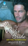 The Right Bride (The Hunted #3) - Jennifer Ryan