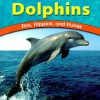 Dolphins: Fins, Flippers, and Flukes - Adele Richardson, Lola M. Schaefer