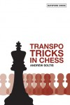 Transpo Tricks in Chess - Andy Soltis