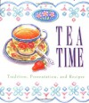 Tea Time: Tradition, Presentation, And Recipes (Running Press Miniature Editions) - M. Dalton King