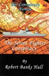 The Street Fighter Conspiracy: The Cult of the Golden Keel - Robert Hull