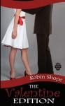 The Valentine Edition - Robin Shope