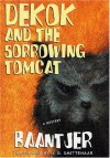 DeKok and the Sorrowing Tomcat - A.C. Baantjer, Albert Cornelis Baantjer, H.G. Smittenaar