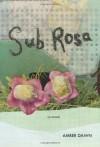 Sub Rosa - Amber Dawn