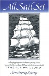 All Sail Set: A Romance of the Flying Cloud - Armstrong Sperry