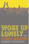 Woke Up Lonely - Fiona Maazel