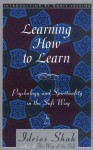 Learning How to Learn: Psychology and Spirituality in the Sufi Way - Idries Shah, Doris Lessing