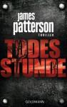 Todesstunde Thriller - James Patterson, Helmut Splinter