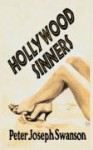 Hollywood Sinners - Peter Joseph Swanson