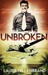 Unbroken: An Extraordinary True Story of Courage and Survival - Laura Hillenbrand