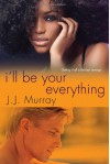I'll Be Your Everything - J.J. Murray