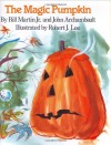 The Magic Pumpkin - Bill Martin Jr., John Archambault, Robert J. Lee