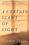 A Certain Slant of Light - Cynthia Thayer