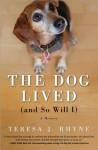 The Dog Lived (and So Will I) - Teresa Rhyne
