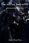 Claw and Fang Tooth and Nail: A Werecreature Anthology - Dark Moon Press, Corvis Nocturnum