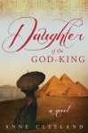 Daughter of the God-King - Anne Cleeland