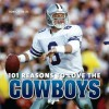 101 Reasons to Love the Cowboys - Ron Green Jr., Mary Tiegreen