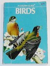 Birds: A guide to the most familiar American birds, (A Golden nature guide) - Herbert S. Zim