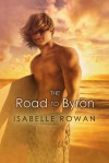 The Road To Byron - Isabelle Rowan