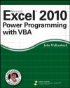 Excel 2010 Power Programming with VBA (Mr. Spreadsheet's Bookshelf) - John Walkenbach