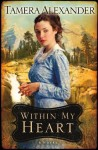 Within My Heart (Timber Ridge Reflections) - Tamera Alexander