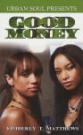Good Money - Kimberly T. Matthews