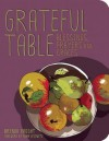 Grateful Table: Blessings, Prayers and Graces - Brenda Knight, Nina Lesowitz