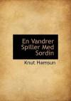 En Vandrer Spiller Med Sordin - Knut Hamsun