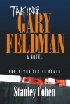 Taking Gary Feldman - Stanley Cohen