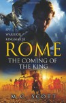 Rome: The Coming of the King - M.C. Scott