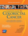 American Cancer Society's Complete Guide to Colorectal Cancer - American Cancer Society, Bernard Levin, Terri Ades, Katie Couric