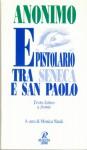 Epistolario tra Seneca e San Paolo - Anonymous Anonymous, Monica Natali