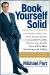 Book Yourself Solid: The Fastest, Easiest, and Most Reliable System for Getting More Clients Than You Can Handle Even if You Hate Marketing and Selling - Michael Port