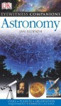 Eyewitness Companions: Astronomy (EYEWITNESS COMPANION GUIDES) - Ian Ridpath, Carole Stott, Giles Sparrow