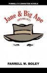 Jane & the Big Ape/Rails West of Feisty - Farrell M. Boley