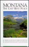 Montana: The Last Best Place - William Kittredge