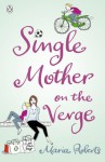 Single Mother on the Verge - Maria Roberts