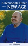 A Renunciate Order for the New Age - Swami Kriyananda