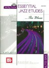 Essential Jazz Etudes... the Blues for Alto Sax [With CD] - Jack Wilkins